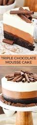 triple chocolate mousse cake chocolate mousse cake creamy layer