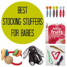 Good Stocking Stuffers The Best Stocking Stuffers For Babies