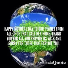 mothers earth interesting earth quotes about happy mothers day golfian
