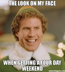 The Look Meme - the look on my face when getting a four day weekend meme buddy