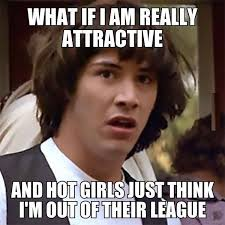 Hot Chick Meme - what if i m really attractive funny pictures quotes memes