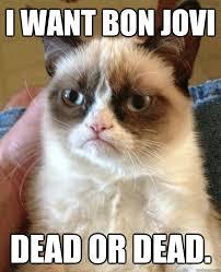 Bon Jovi Meme - i want bon jovi dead or dead misc quickmeme