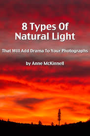 natural light 8 types of natural light that will add drama to your photographs