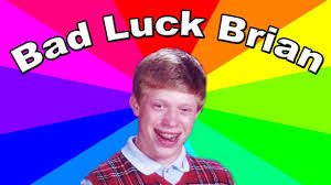 Make Bad Luck Brian Meme - the bad luck brian meme the history and origin of the classic