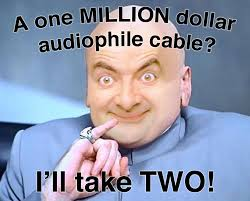 Audiophile Meme - the audiophile the world s first and best tactical audiophile cable