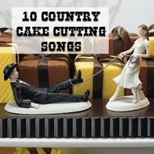 wedding cake cutting songs wedding cake cutting songs