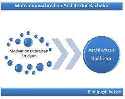 wo kann architektur studieren motivationsschreiben architektur bachelor studium beispiel