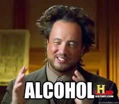 Memes Alcohol - alcohol ancient aliens meme plague quickmeme
