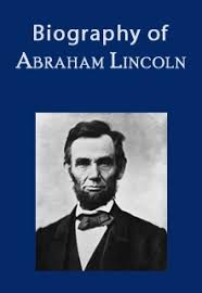 biography of abraham lincoln download biography of abraham lincoln by sujit lalwani foboko