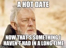 Meme Date - obi wan kenobi meme imgflip