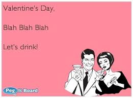 Fuck Valentines Day Meme - 27 best ecards images on pinterest quote valentines day ecards
