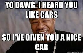 Xzibit Meme Generator - image 206975 xzibit yo dawg know your meme