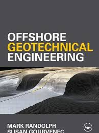 offshore geotechnical engineering by mark randolph geotechnical