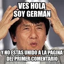 Hola Soy German Memes - meme jackie chan ves hola soy german y no estas unido a la