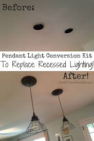 easy install recessed lighting goodbye recessed lights pendant conversion kit for an easy update