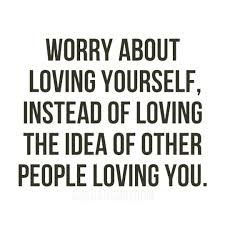 quote about love myself quotes about love yourself more 74 quotes