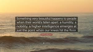 Hit The Floor Quotes - marianne williamson quote u201csomething very beautiful happens to