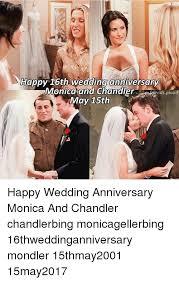 Wedding Anniversary Meme - happy 16th wedding anniversary monica and chandler fends pivott may