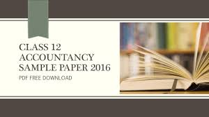 class 12 accountancy cbse solved sample paper march 2016 ncert