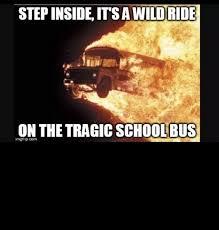 School Bus Meme - tragic school bus meme by zoaroak genus memedroid