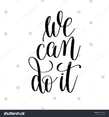 printable quotes in black and white we can do black white motivational stock vector 644798566 shutterstock