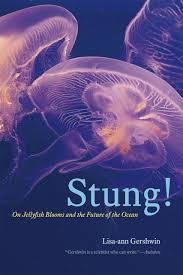 stung on jellyfish blooms and the future of the ocean gershwin