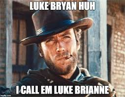 Luke Bryan Happy Birthday Meme - clint eastwood memes imgflip