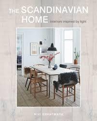 scandinavian homes interiors the scandinavian home book by niki brantmark official publisher