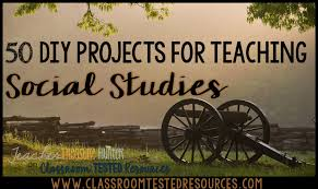 50 diy projects for teaching social studies classroom tested