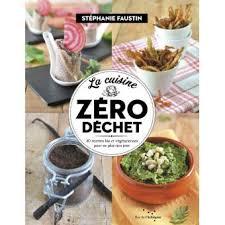 Beau Livre De Cuisine Gratuit La Cuisine Zéro Déchet 40 Recettes Bio Et Végétariennes Pour Ne Plus