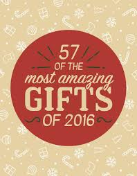 25 Must S Day Gifts 43 Of The Most Amazing Gifts Of 2016