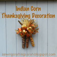sewing and crafting with sarah indian corn thanksgiving decoration october 29 2012
