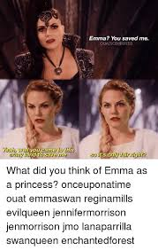 Ouat Memes - yeah wel you came to this crazy and to save me emma you saved me