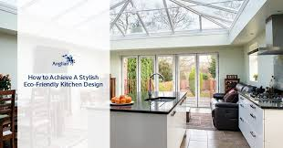 Eco Kitchen Design How To Achieve A Stylish Eco Friendly Kitchen Design To Be Home
