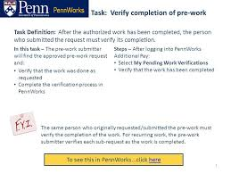 completed definition task verify completion of pre work to see this in pennworks