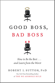 good boss bad boss how to be the best and learn from the