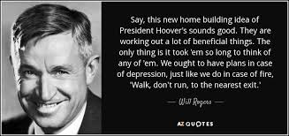 will rogers quote say this new home building idea of president