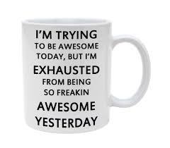 ceramic i am trying to be awesome 11oz coffee mug cup u2013 atomic market