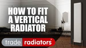 Designer Kitchen Radiators How To Fit A Vertical Radiator Youtube