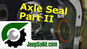 1994 jeep grand front axle jeep wrangler axle seal replacement part ii