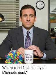 Office Boss Meme - worlds best boss where can i find that toy on michael s desk the