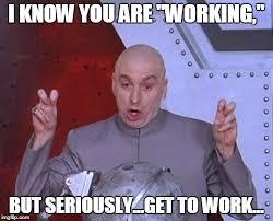 Get To Work Meme - dr evil laser meme imgflip
