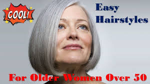 easy hairstyles for older women over 50 youtube