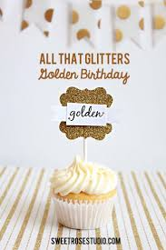best 25 golden birthday parties ideas on pinterest 21st