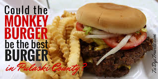 could the monkey burger be the best burger in pulaski county