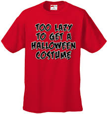 halloween costume t shirts too lazy to get a halloween costume