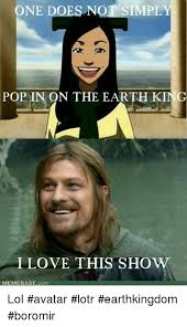 Boromir Meme - one does n simpl pop in on the earth king ilove this show memebase
