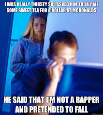 Sweet Tea Meme - i was really thirsty so i asked him to buy me some sweet tea for a