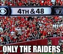 Funny Raiders Meme - only the raiders meme