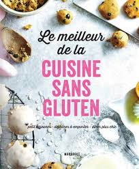 cuisine sans gluten livre le meilleur de la cuisine sans gluten collectif marabout